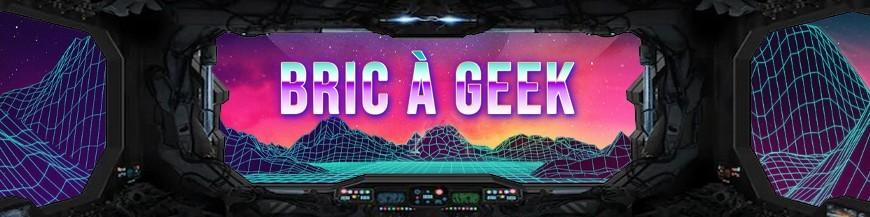 Bric à Geek